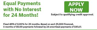 Equal Payments with No Interest for 24 months